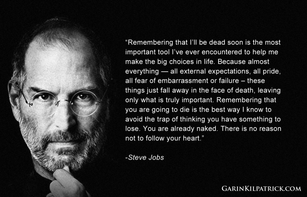 steve-jobs-quote-live-for-today-garin-kilpatrick-com